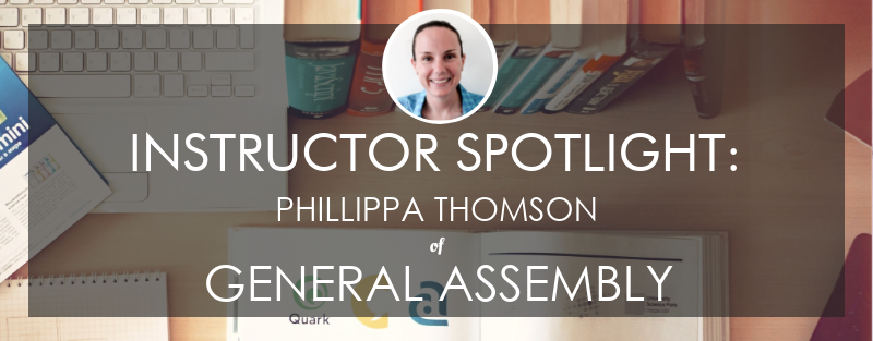 general-assembly-instructor-spotlight-phillippa-thomson