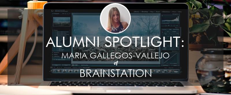 brainstation-alumni-spotlight-maria-gallegos-vallejo