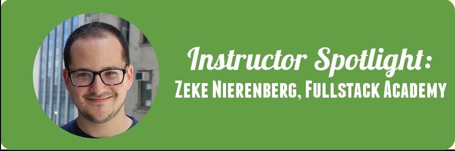 instructor-spotlight-zeke-fullstack-academy