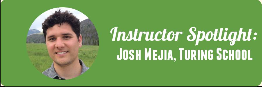Instructor-josh-turing-school-spotlight