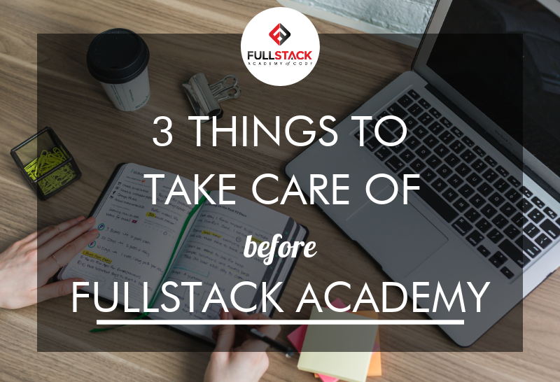 3-things-to-take-care-of-before-fullstack-academy