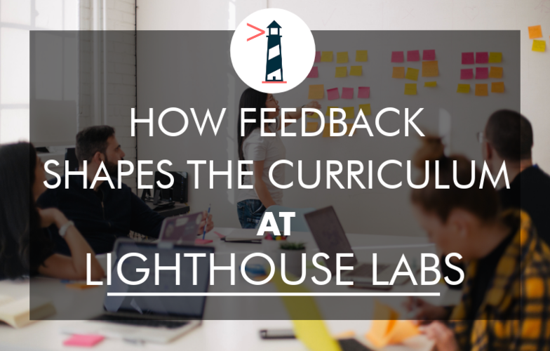 how-feedback-shapes-lighthouse-labs-curriculum