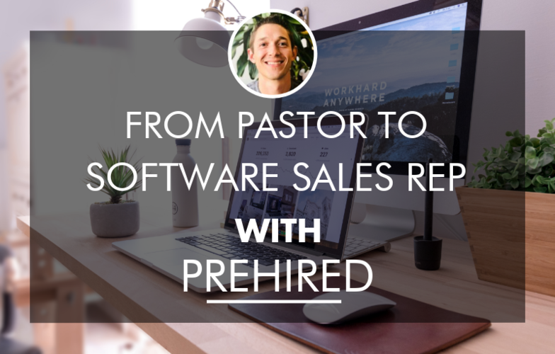 From Pastor To Software Sales Rep With Prehired Course Report