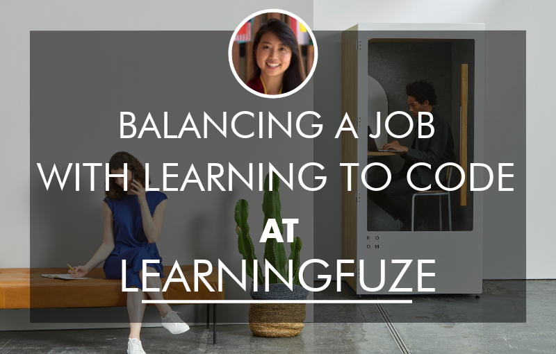 balancing-my-job-with-coding-bootcamp-learningfuze