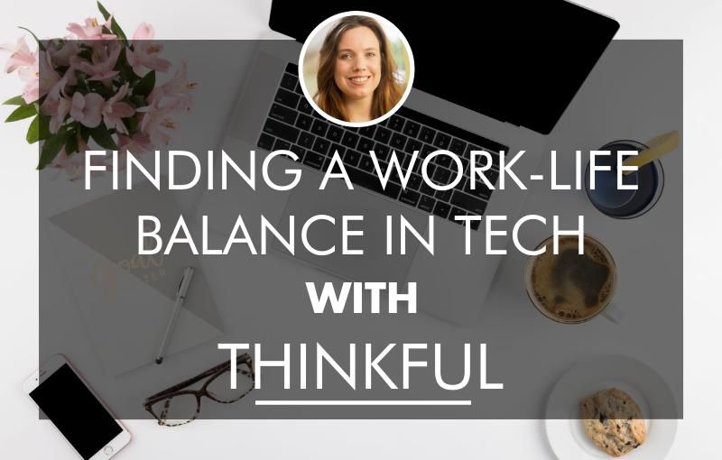 work-life-balance-in-tech-thinkful-grad-caitlyn