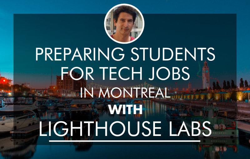 preparing-students-for-tech-jobs-in-montreal-lighthouse-labs