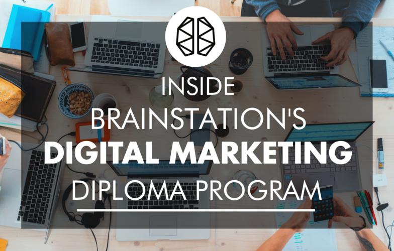 Inside Brainstation's Digital Marketing Diploma