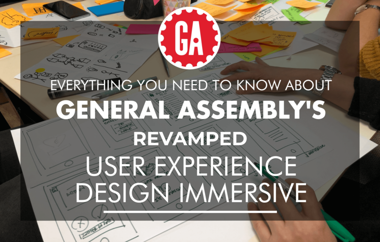 Everything you need to know about General Assembly's revamped User Experience Design Course
