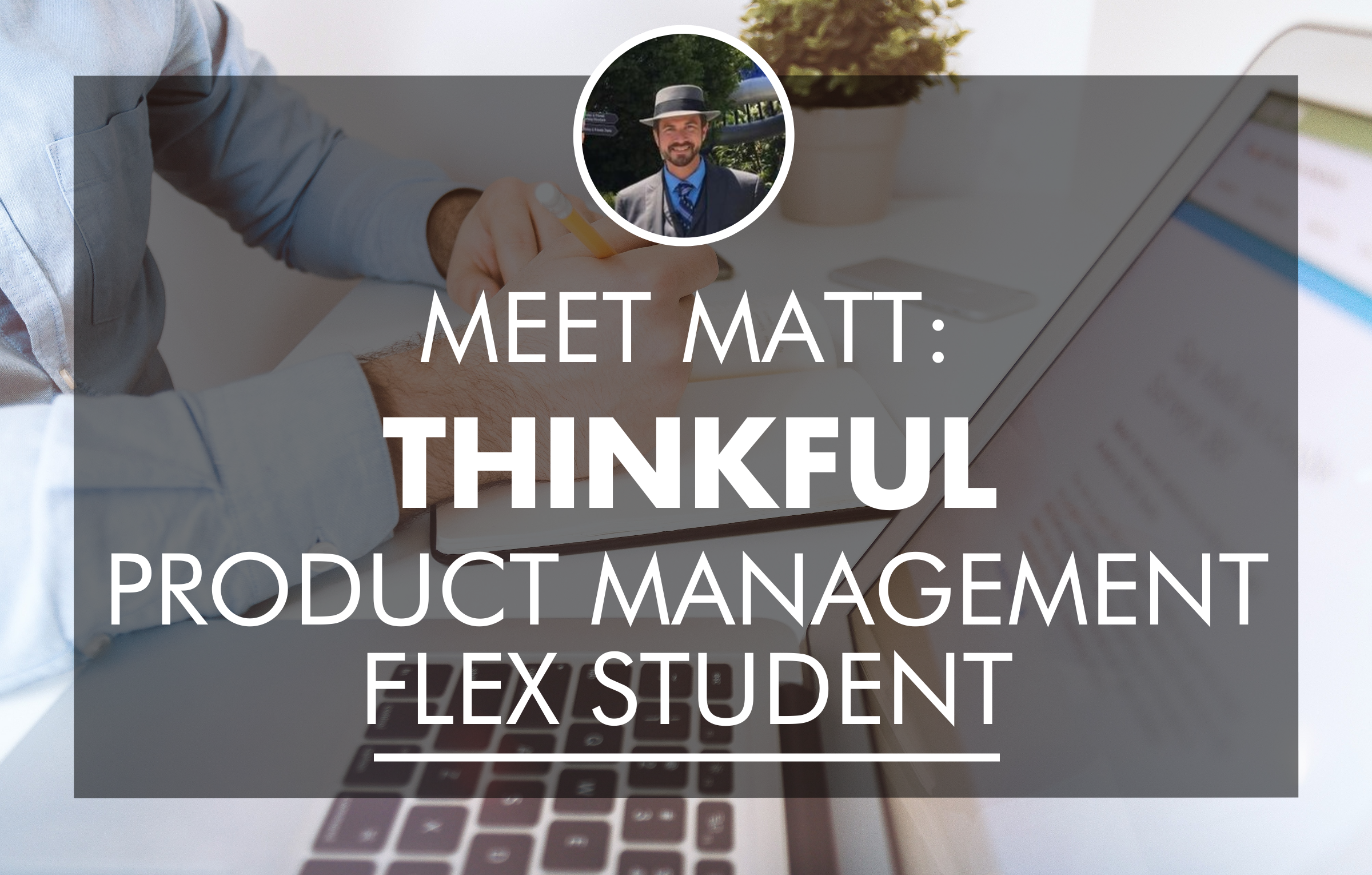 Thinkful Product Management Flex Student Matt Lemcke