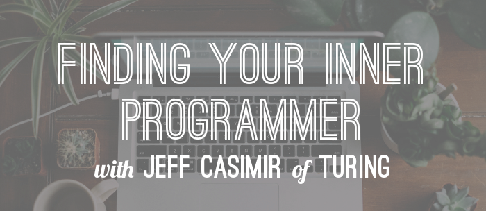 finding-your-inner-coder-with-jeff-casimir-turing-school