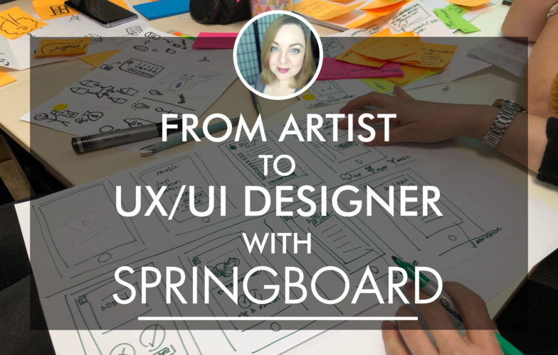 From Artist to UX/UI Designer with Springboard