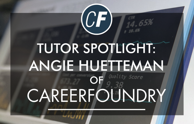 Tutor Spotlight: Angie Huetteman of CareerFoundry