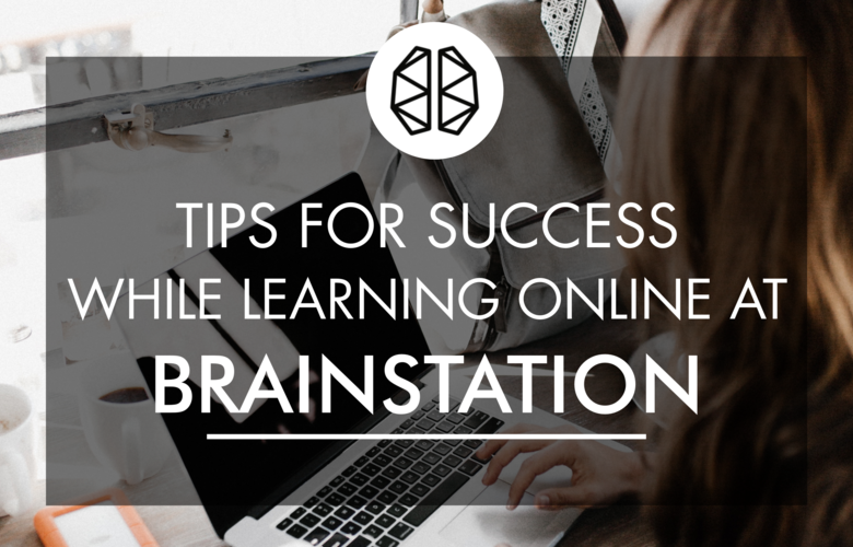 tips for succeeding at brainstation online