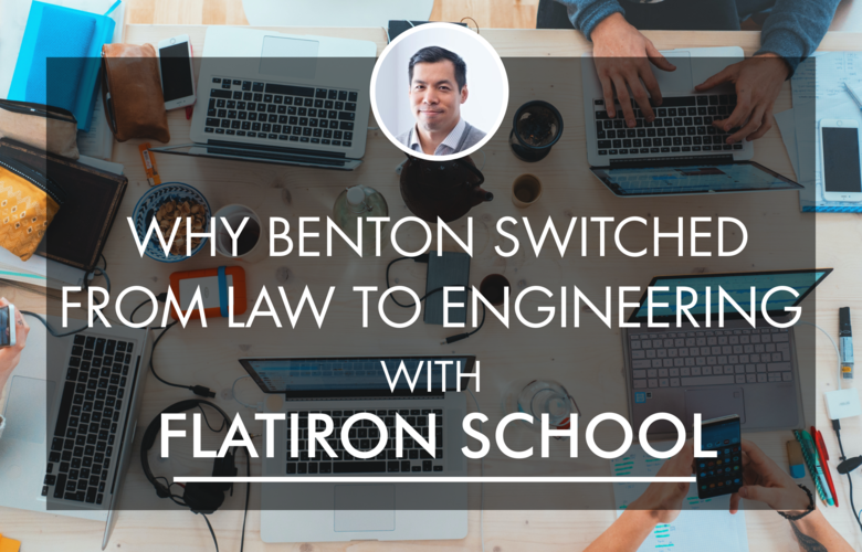 why benton transitioned from law to software engineering at flatiron school