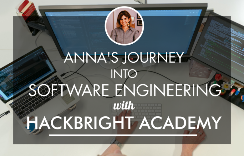 Anna's Journey Into Software Engineering with Hackbright Academy