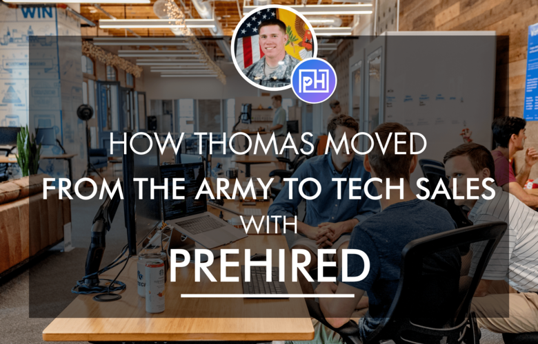 How Thomas Moved from the Army to Tech Sales with Prehired