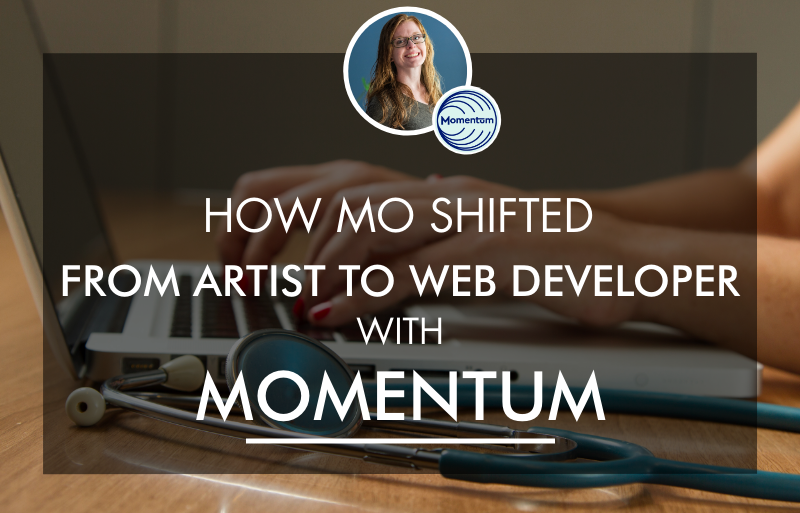 How Mo Shifted from Artist to Web Developer with Momentum