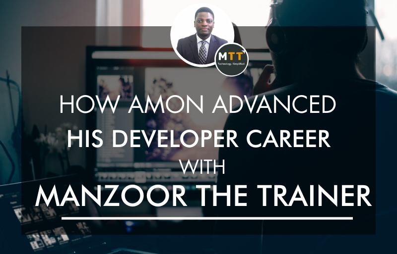 How Amon Advanced His Developer Career with Manzoor The Trainer