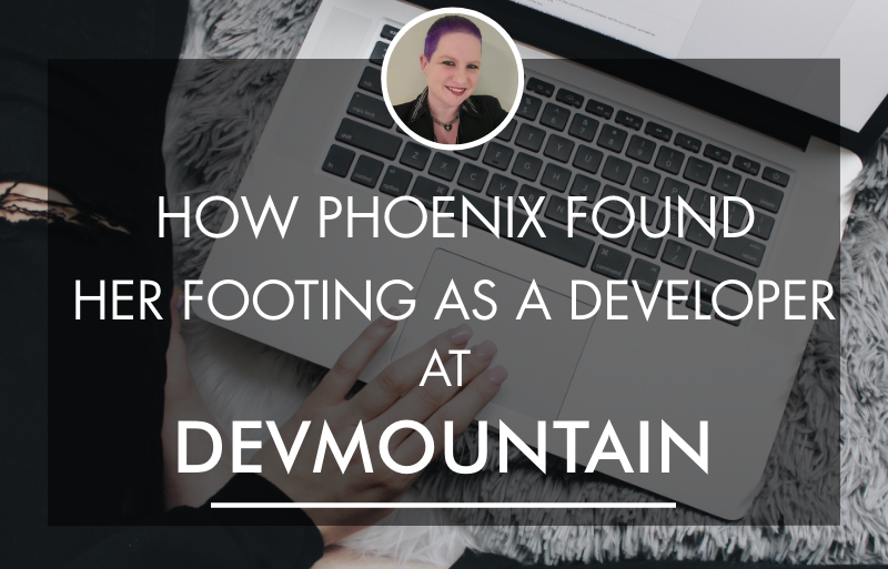 How Phoenix Found Her Footing as a Developer at Devmountain