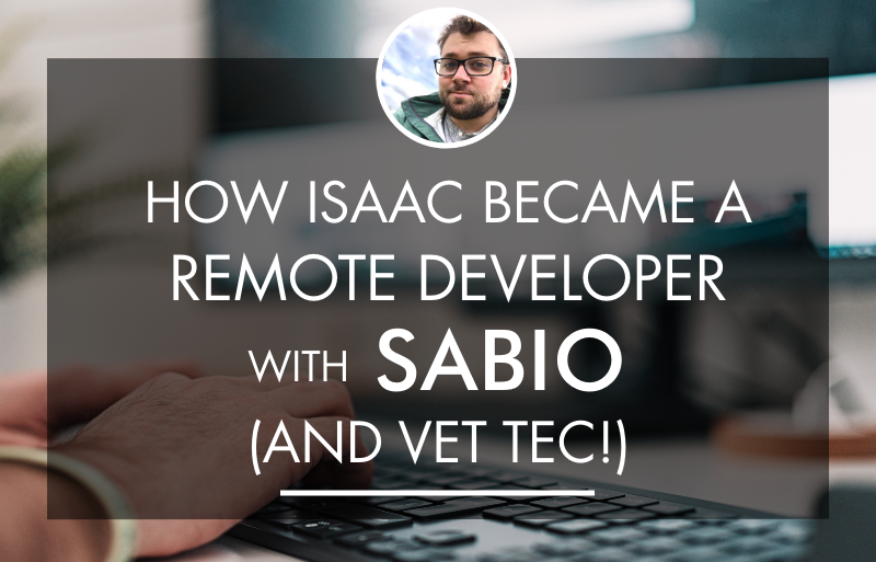 How Isaac Became A Remote Developer with Sabio (and VET TEC!)