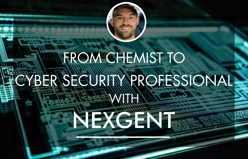 From Chemist to Cyber Security Professional with NexGenT