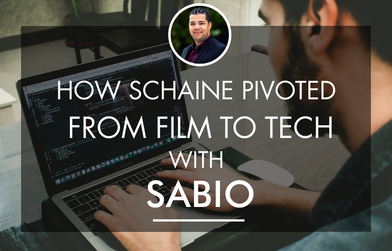 How Schaine Pivoted From Film to Tech after Sabio