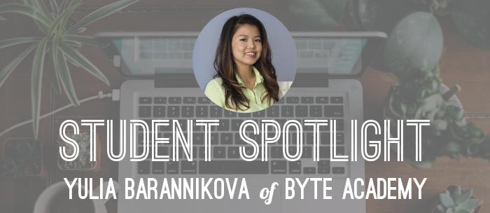 student-spotlight-yulia-byte-academy